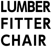LUMBER FITTER CHAIR