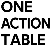 ONE ACTION TABLE